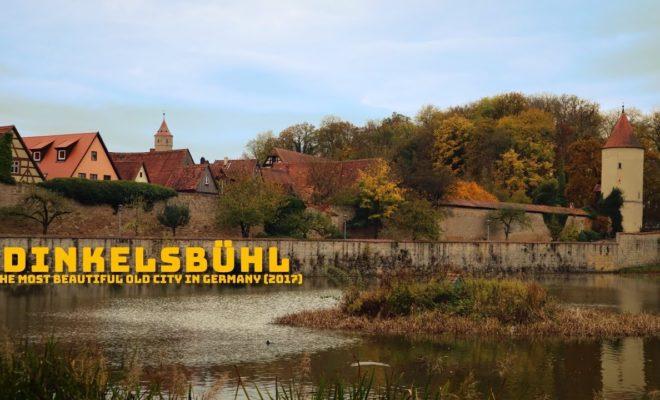 Dinkelsbühl – Cel mai frumos oras vechi din Germania in 2017